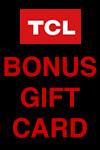 TCL Bonus Gift Card