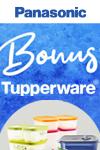 Panasonic Bonus Tupperware Promotion
